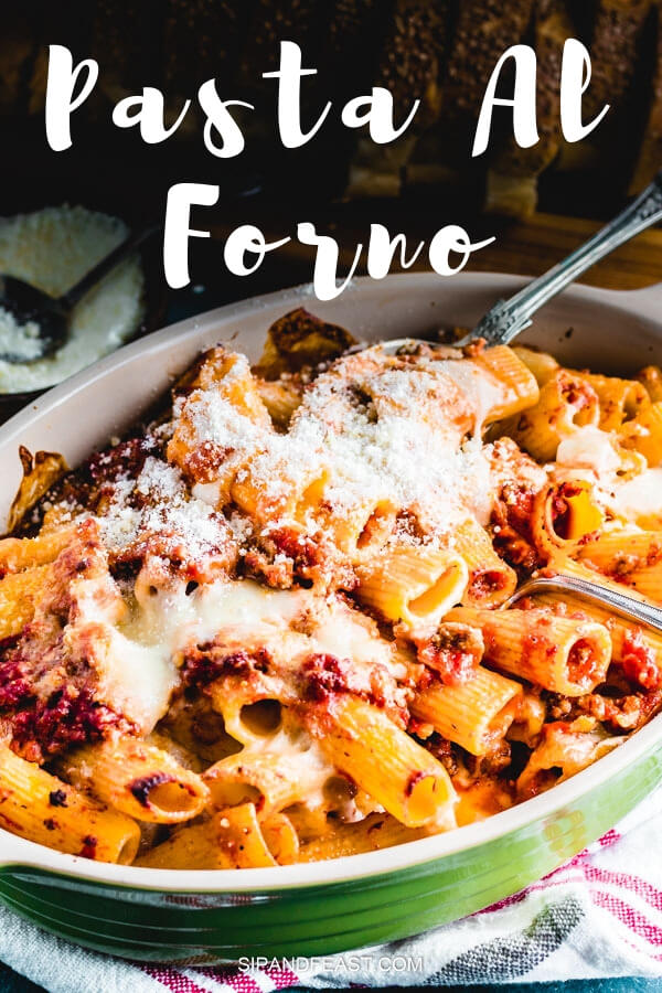 Pasta Al Forno - Cheesy baked pasta dish that is so warming and comforting.  This easy pasta recipe will become a family favorite!  #sipandfeast #comfortfood #italianpasta #pasta #bakedpasta #bakedziti #cheesy #meatsauce #sundaydinner